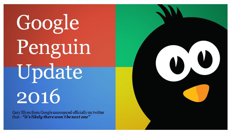 Google Penguin 4.0 Update-No More Updates After This Year