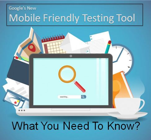 Google's New Mobile Friendly Testing Tool